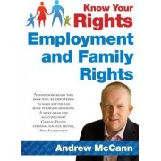 Know Your Rights: Employment and Family Rights by Andrew McCann