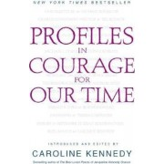 Profiles in Courage for Our Time by Caroline Kennedy