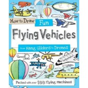 How to Draw Fun Flying Vehicles: From Hang Gliders to Drones