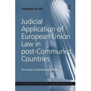 Judicial Application of European Union Law in Post-Communist Countries by Tatjana Evas