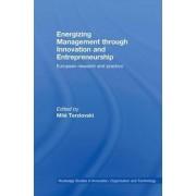 Energizing Management Through Innovation and Entrepreneurship by Mile Terziovski