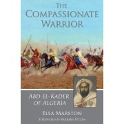 The Compassionate Warrior by Elsa Marston