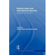 Radical Islam and International Security by Efraim Inbar