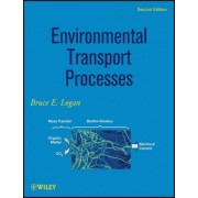 Environmental Transport Processes by Bruce E. Logan