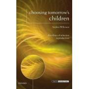 Choosing Tomorrow's Children by Stephen Wilkinson