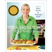 Sara Moulton's Everyday Family Dinners by Sara Moulton