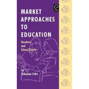 Market Approaches to Education by Elchanan Cohn