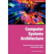 Computer Systems Architecture by Robert M. Newman