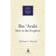 Ibn Arabi by William C. Chittick