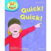 Oxford Reading Tree Read With Biff, Chip, and Kipper: Phonics: Level 4: Quick! Quick! by Roderick Hunt