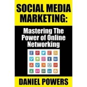 Social Media Marketing by Daniel Powers