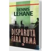 Disparuta fara urma - Dennis Lehane