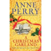 A Christmas Garland (Christmas Novella 10) by Anne Perry
