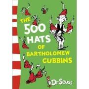 The 500 Hats of Bartholomew Cubbins: The 500 Hats of Bartholomew Cubbins by Dr. Seuss