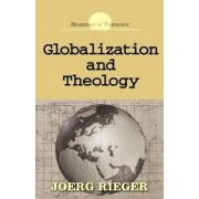 Globalization and Theology by Rieger Jeorg