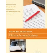 How to Start a Home-Based Editorial Services Business by Barbara Fuller