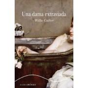 Una dama extraviada by Willa Cather