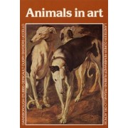 Animals in Art by Anthony Dent
