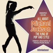 Biographies for Kids - All about Michael Jackson by Baby Professor
