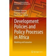 Development Policies and Policy Processes in Africa by Christian Henning
