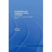 Immigration and Integration Policy in Europe by Tim Bale