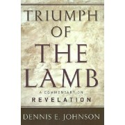 Triumph of the Lamb Commentary on Revelation by S. Johnson