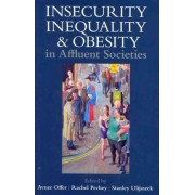 Insecurity, Inequality, and Obesity in Affluent Societies by Avner Offer
