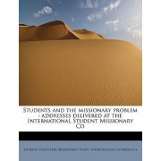 Students and the Missionary Problem by Student Volunteer Missionary Union Inte