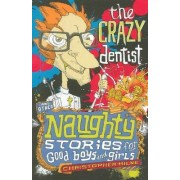 The Crazy Dentist and Other Naughty Stories for Good Boys and Girls by Christopher Milne
