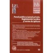 Pensii publice si pensii private. Reglementari juridice si norme de aplicare 9 octombrie 2013