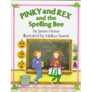 Pinky and Rex and the Spelling Bee by Sweet