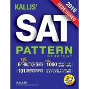 Kallis' Redesigned SAT Pattern Strategy + 6 Full Length Practice Tests (College SAT Prep 2016 + Study Guide Book for the New SAT) by Kallis