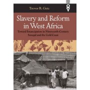 Slavery and Reform in West Africa by Trevor R. Getz