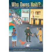 Who Owns Haiti? by Robert Maguire