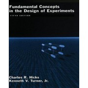 Fundamental Concepts in the Design of Experiments by Charles R. Hicks