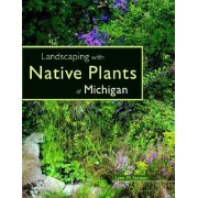 Landscaping with Native Plants of Michigan by Lynn M Steiner