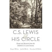 C. S. Lewis and His Circle by Roger White