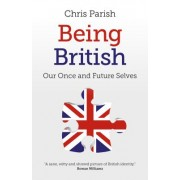 Being British: Our Once and Future Selves