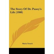 The Story of Dr. Pusey's Life (1900) by Maria Trench