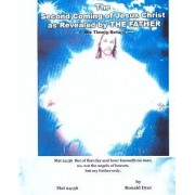 The Second Coming of Jesus Christ as Revealed by the Father: His Timely Return