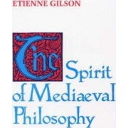 The Spirit of Mediaeval Philosophy by Etienne Gilson