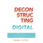 Deconstructing Digital: Simple Ways to Connect with Your Next-Generation Financial Clients