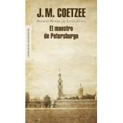 El maestro de Petersburgo / The Master of Petersburg by J. M. Coetzee