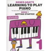 Denes Agay's Learning To Play Piano - Book 1 - Getting Started by Denes Agay