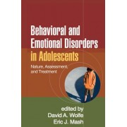Behavioral and Emotional Disorders in Adolescents by David A. Wolfe