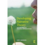 Developing Narrative Theory by Ivor F. Goodson