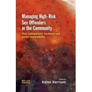 Managing High Risk Sex Offenders in the Community by Karen Harrison