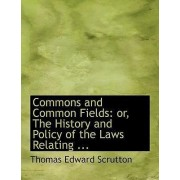 Commons and Common Fields by Thomas Edward Scrutton