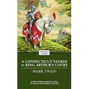 A Connecticut Yankee In King Arthur's Court: Enriched Classic by Mark Twain