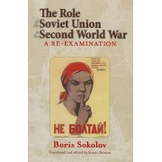 The Role of the Soviet Union in the Second World War by Boris Sokolov
